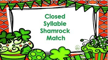 Closed Syllable Shamrocks