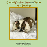 Closed Syllable Type with Rosie the Bulldog!