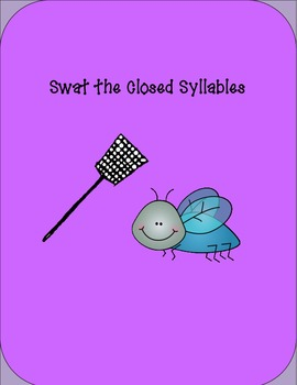 Closed Syllables : Swat Game