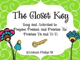 "Closet Key: ""Re"" & ""Ta"" & ""Ti-Ti"" in the Music Classroom"