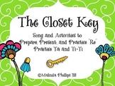 """Closet Key: """"Re"""" & """"Ta"""" & """"Ti-Ti"""" in the Music Classroom"""
