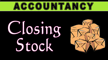 Closing Stock | Valuation & Methods | Accountancy