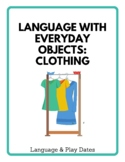 Clothing: Early Intervention Language with Everyday Objects