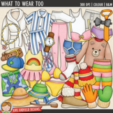 "Clothes Clip Art 2: ""What To Wear Too"""