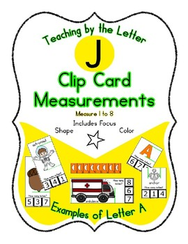 Clothes Pin Clip Cards - Measurement - By the Alphabet - Focus Letter J