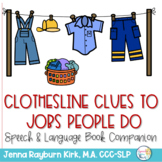 Clothesline Clues to Jobs People Do: Speech and Language B
