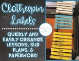 Clothespin Labels for lesson planning, grading, & substitute teachers {Editable}