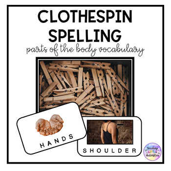 Clothespin Spelling: Parts of the Body