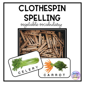 Clothespin Spelling-Vegetable Vocabulary