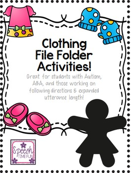 Clothing File Folder Activities: Great for students with A