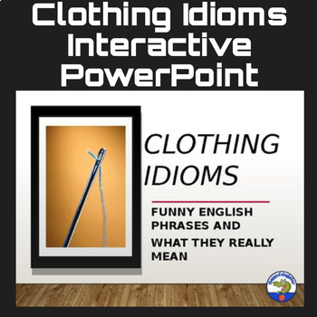 Clothing Idioms Interactive PowerPoint