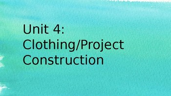 Clothing Management 1 Unit 4: Clothing & Project Construction PowerPoint