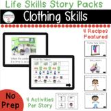 Clothing Skills Life Skills Digital Story Packs  (Boom Lea