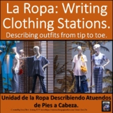 La Ropa Spanish Clothing Writing Or Speaking Stations: Describing outfits.