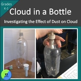 Cloud In A Bottle Experiment:  A Kindergarten And First Grade Science Project