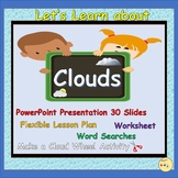Clouds: Types of Clouds, PowerPoint Presentation, Lesson Plan, Activities