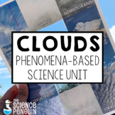 Clouds and Weather: NGSS Phenomena-based Science Unit