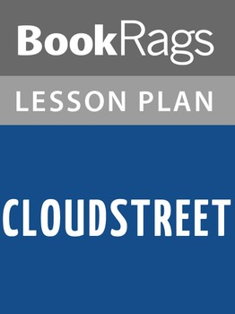 Cloudstreet Lesson Plans