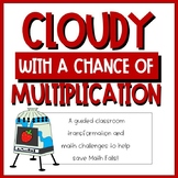 Cloudy With A Chance of Multiplication; Classroom Transformation
