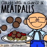 Cloudy With a Chance of Meatballs Book Companion and STEM Weather Unit