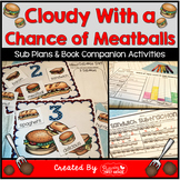 Sub Plans and Book Companion Activities ~ Cloudy with a Ch