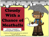 Cloudy With a Chance of Meatballs:  Literacy and Language Book Companion
