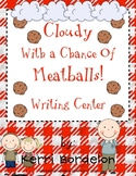 Cloudy With a Chance of Meatballs! Writing Center