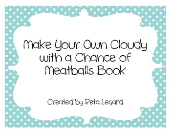 Cloudy With a Chance of _____________