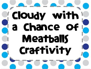 Cloudy With the Chance of Meatballs Craftivity