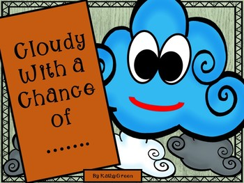 Cloudy with a Chance of .....