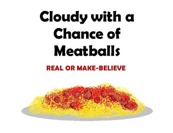 Cloudy with a Chance of Meatballs Real or Make Believe Activity