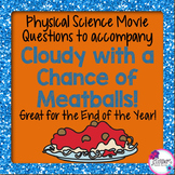 Physical Science Movie Questions to accompany Cloudy with a Chance of Meatballs!