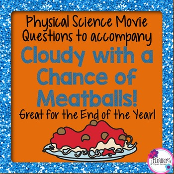 Physical Science Movie Questions to accompany Cloudy with