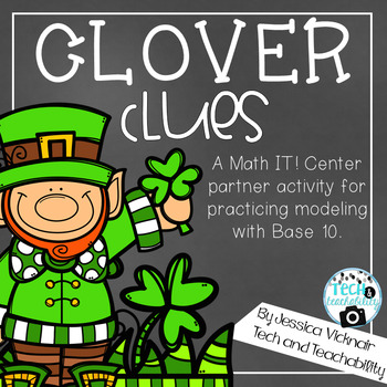 Clover Clues: A March Math Center for Modeling Base 10
