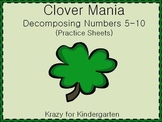 Clover Mania - Decomposing Numbers 5-10 Practice Sheets