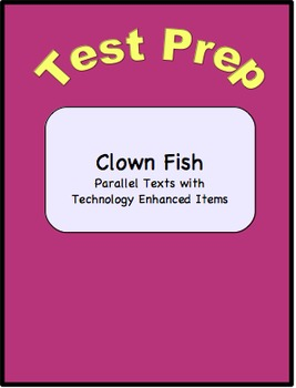 Clown Fish Parallel Texts with Technology Enhanced Items-Test Prep