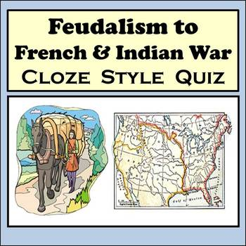 Cloze Reading Strategy: Feudalism to the French & Indian War