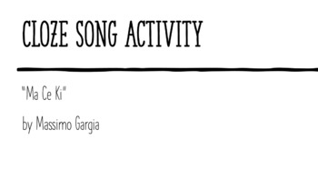 "Cloze Song Activity : ""Ma Ce Ki"" by Massimo Gargia"