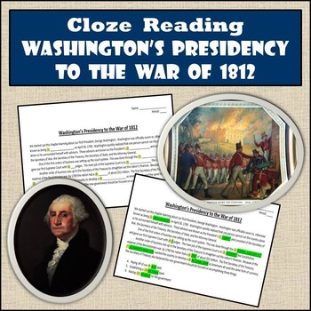 Cloze Reading Strategy: Washington's Presidency to the War of 1812 - US History
