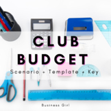 Club Budget Activity (Scenario +  Budget Template + Key)