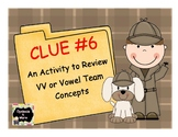 Clue #6 - An Activity to Review VV or Vowel Team Syllables