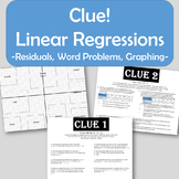 Clue! Linear Regressions - Residuals, Word Problems, Graphing