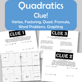 Clue! Quadratic Functions - Vertex, Factoring, Quadratic Form. Word Pr, Graphing