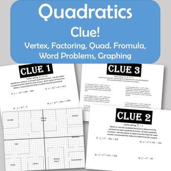 Clue! Quadratic Functions - Vertex, Factoring, Quadratic Form. Word Pr, Graphing