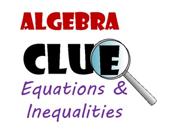 Clue : Solving Equations and Solving Inequalities Review Game