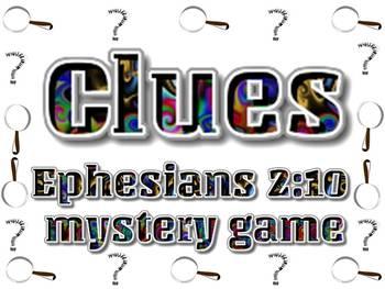 Clues: Ephesians 2:10 mystery game
