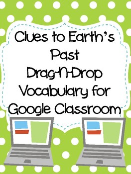 Clues to Earth's Past Drag-n-Drop Vocab for Google Classroom