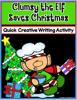 Clumsy the Elf Saves Christmas ~ Writing Activity