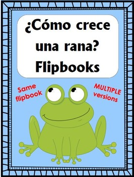 ¿Cómo crece una rana? Flipbooks - Same flipbook: Multiple