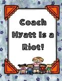 Coach Hyatt Is a Riot ( by Dan Gutman) - Novel Study Packet